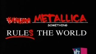 VH1's When Metallica Ruled The World (2005) [Full TV Special]