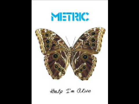 Metric - Help I'm Alive (Album Version)