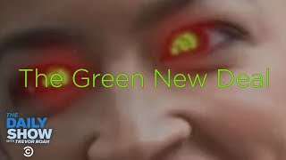 The Green New Deal | The Daily Show