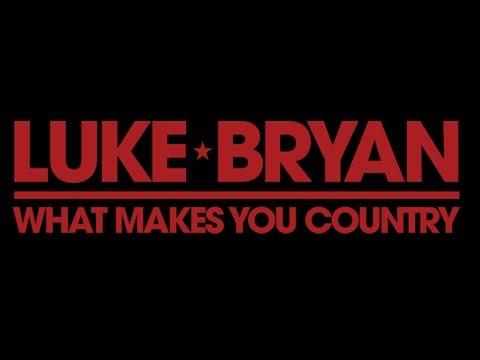 Luke Bryan - What Makes You Country (Lyrics)