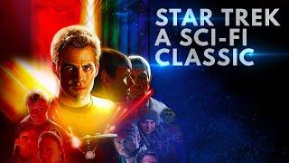 J.J. Abrams' Star Trek Is A Sci-Fi Classic | Retrospective