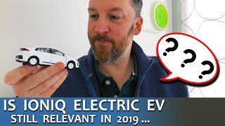 Is IONIQ Electric EV Still Relevant In 2019? Yes!