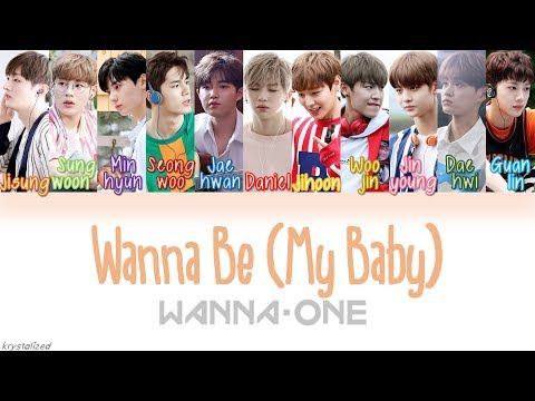 Wanna One (워너원) - Wanna Be (My Baby) [HAN|ROM|ENG Color Coded Lyrics]