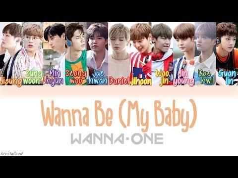 Wanna One (워너원) - Wanna Be (My Baby) [HAN ROM ENG Color Coded Lyrics]