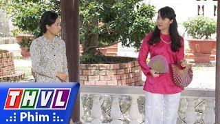 THVL   Phận làm dâu: Cách vợ lẻ về nhà chồng tạo nét với vợ lớn