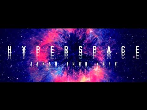 HYPERSPACE JAPAN TOUR 2019 - Teaser