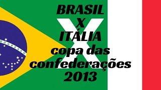 Jogo Completo   Itália 2 x 4 Brasil   Copa das Confederações   22 06 2013   Globo HD 720p