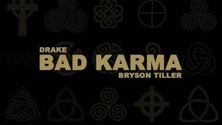 Drake - Bad Karma ft. Bryson Tiller (Audio)
