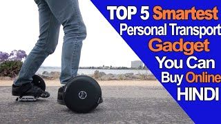 5 Smartest Personal Transport Gadget Innovations You Can Buy Online ▶ HINDI