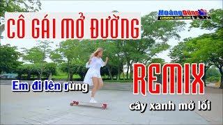 Cô Gái Mở Đường Remix Karaoke - Co gai mo duong karaoke remix