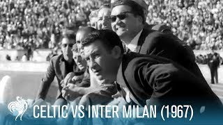 Celtic vs Inter Milan: 1967 European Cup Final | British Pathé
