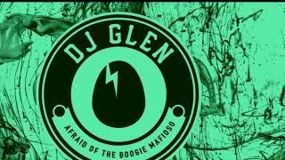 Dj Glen - Afraid Of The Boogie Mafioso [BIRDFEED EXLUSIVE]