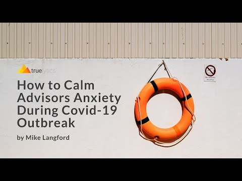 TrueContinuity How to Calm Advisors Anxiety During COVID 19 Outbreak
