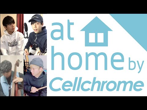 at home / Cellchrome 【#STAYHOME】