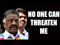 No One Can Threaten Me : Panneerselvam