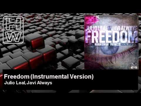 Julio Leal, Javi Always - Freedom - Instrumental Version - HouseWorks