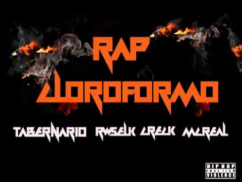 Rap Cloroformo - RWSELK FT. TABERNARIO - CRECK- REAL