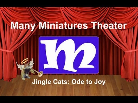 Ode To Joy Featuring the Jingle Cats | Many Miniatures Theater