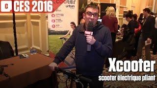 Le Xcooter en vidéo au CES Las Vegas 2016