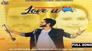 Love U – Jatinder Dhiman – Deepak Dhillon
