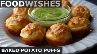 Baked Potato Puffs -  Food Wishes