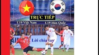 U19 Việt Nam vs U19 Hàn Quốc | Trực tiếp VCK U19 Châu Á AFC