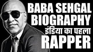 Baba Sehgal Biography In Hindi | India's 1 St Rapper | Actor | Rk Biography