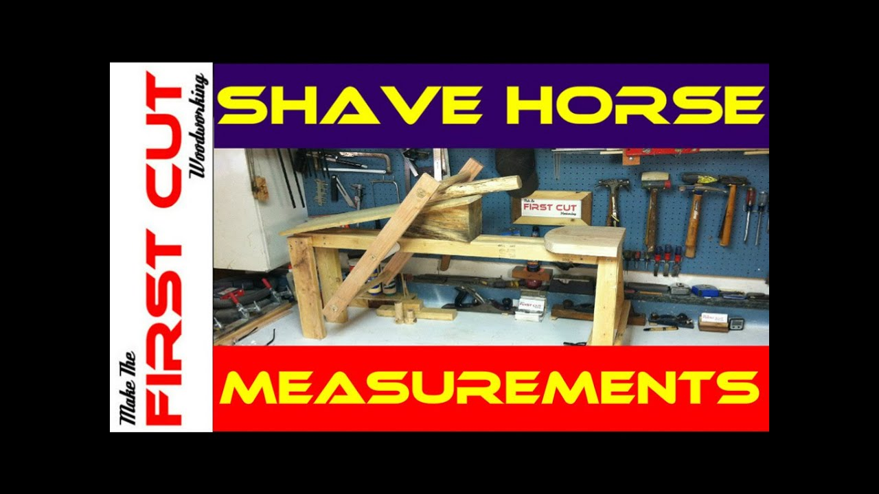 Make The First Cut: Shave Horse Measurements