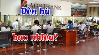 Choáng với số tiền khách hàng được đền bù sau khi Agribank bị phá sản