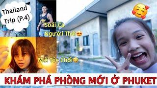 Song Thư Về PhuKet Check In Phòng Mới- Gặp Anh Chủ Người Thái Soái Ca (Chuyến Đi Thái Bão Táp)