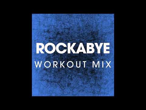 Rockabye (Workout Mix 128 BPM)