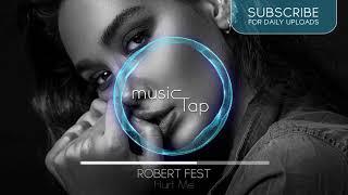 Robert Fest - Hurt Me