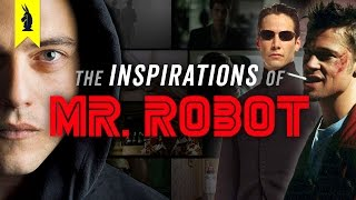 The Inspirations of MR. ROBOT – Wisecrack Edition