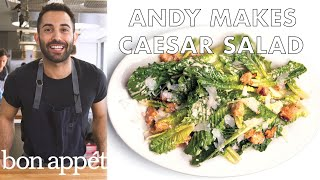 Andy Makes the Very Best Caesar Salad | From the Test Kitchen | Bon Appétit