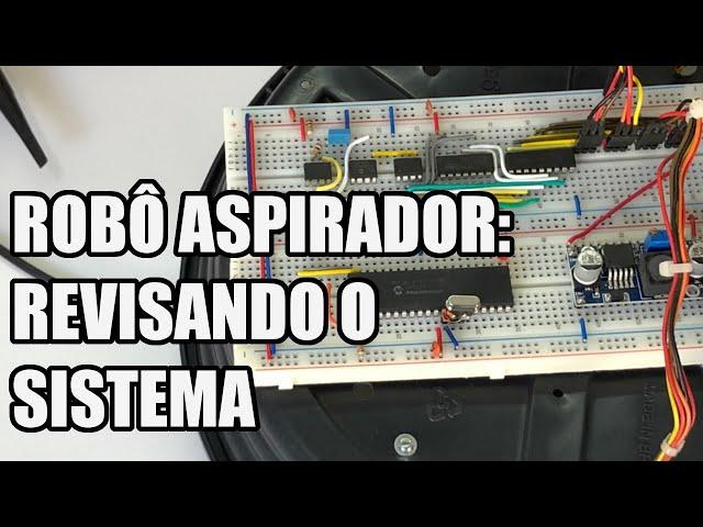 REVISÃO DO SISTEMA DO ROBÔ ASPIRADOR | Usina Robots US-3 #035