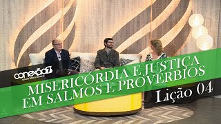 27/07/19 - Lição 04 - Misericórdia e justiça em Salmos e Provérbios