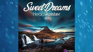 Head Twister - Sweet Dreams (Are Made Of This) - 2019 Remix
