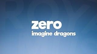 Imagine Dragons - Zero (Lyrics) 🎵