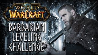 My Thoughts on the WORLD OF WARCRAFT: Barbarian Leveling Challenge!