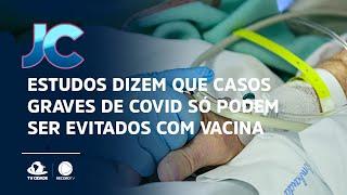 Estudos dizem que casos graves de Covid só podem  ser evitados com vacina