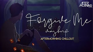 Forgive Me Chillout Mashup Aftermorning Video HD