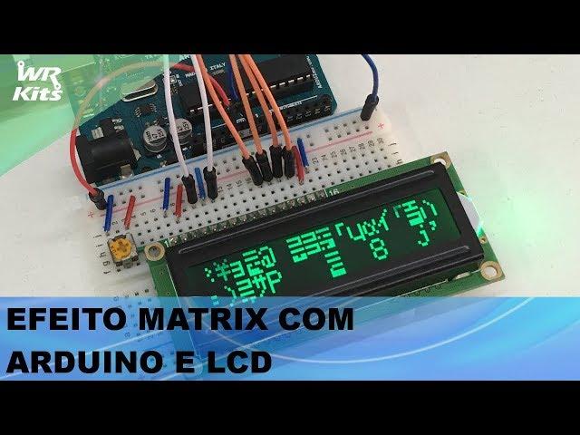 EFEITO MATRIX COM ARDUINO E LCD