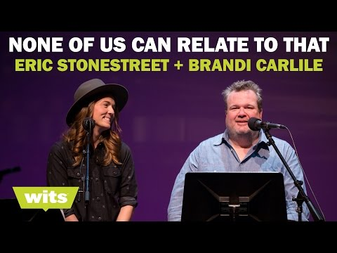 Eric Stonestreet and Brandi Carlile - 'None of Us Can Relate to That' - Wits