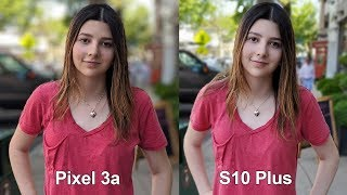 Pixel 3a Camera VS. Samsung Galaxy S10 Plus!