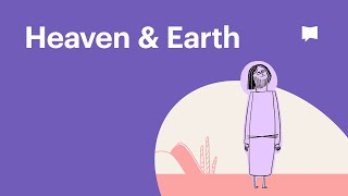 Heaven & Earth | The Bible Project