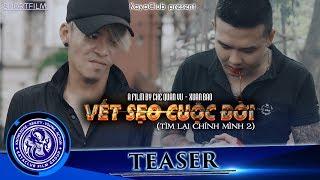 VẾT SẸO CUỘC ĐỜI ( Tìm Lại Chính Mình 2) - Ti Gôn, Tuấn Kuppj | KAYA club | Official Teaser