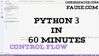 Python 3.7 in 60 Minutes - Lesson 3 - Control Flow, If, Elif, Else, While, Break, Continue