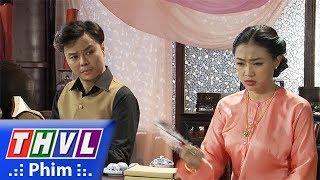 THVL   Phận làm dâu - Tập 8[1]: Loan tức giận vì Tài ăn xài phung phí và xem thường anh trai