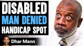 DISABLED Man DENIED Handicap Spot, What Happens Is Shocking   Dhar Mann