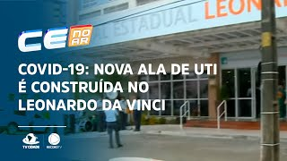 COVID-19: Nova ala de UTI é construída no Hospital Leonardo da Vinci